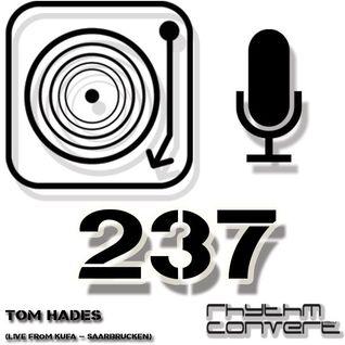 Techno Music | Tom Hades in the Rhythm Convert(ed) Podcast 237 (Live from KUFA - Saarbrucken)