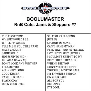RnB Cuts, Jams & Steppers #7 Available As Download or CD mailed www.boolumaster.com