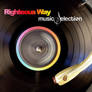 #RW-18 Righteous Way Radio **music selection**