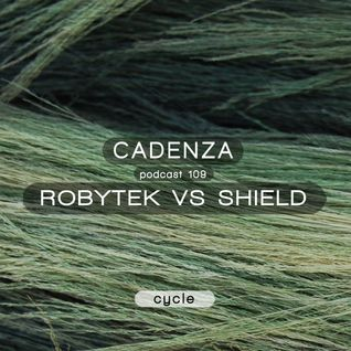 Cadenza Podcast | 109 - Robytek Vs Shield (Cycle)