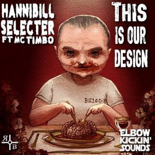 HanniBill SeLecter ft McTimbo - This is our design