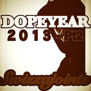 DOPEYEAR 2013 Pt: 2 ♕ Rap - RnB - Trap ♕