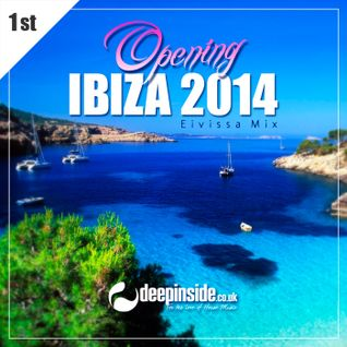 Opening IBIZA 2014 'Eivissa Mix' by DEEPINSIDE