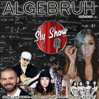 (Algebruh: Mixed By Sly) IAMSU, Bay Shit, Westcoast, Nor Cal, J Cole (TheSlyShow.com)