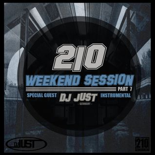 210 WeekEND Session Part.7. Special Guest DJ JUST // Instrumentals Mix //