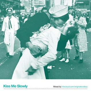 KIss Me Slowly - Love Songs
