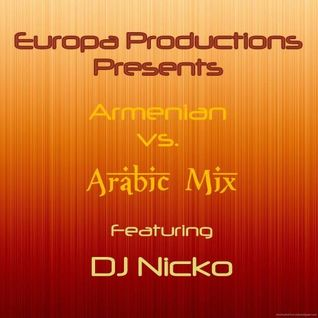 Europa Productions - DJ Nicko- Armenian vs. Arabic Mix
