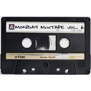 Monday Mix Tape Vol. 6