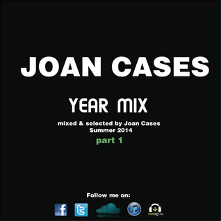 Joan Cases Year Mix Summer 2014 part 1