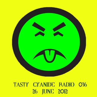 Mad EP - Tasty Cyanide Radio #036 - Sub.FM