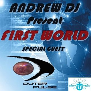 ANDREW DJ and special guest OUTER PULSE present FIRST WORLD ep 217 on TRANCE-ENERGY RADIO