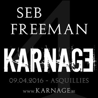 Seb Freeman -> KARNAGE - 09.04.2016
