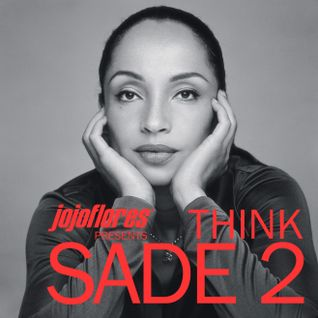 Think Sade Pt. 2 by jojoflores