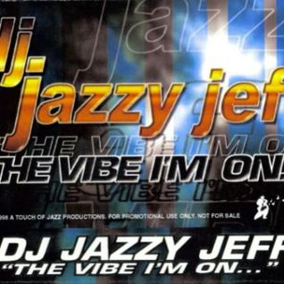 DJ Jazzy Jeff - The Vibe I'm On 1998 mixtape