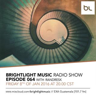 #064 BrightLight Music Radio Show with Randresk
