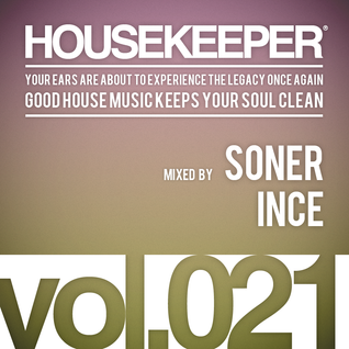 HOUSEKEEPER Podcast.021 Mixed By SONER INCE