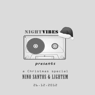 NIGHT VIBES Mix Show, 26.12 Guestmix Nino Santos & Lightem