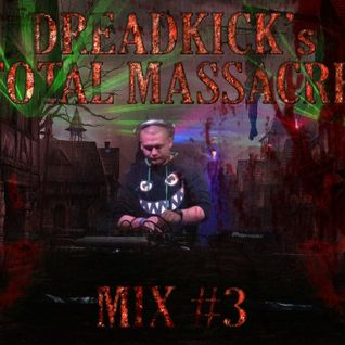 Dreadkick`s Total Massacre Mix #3
