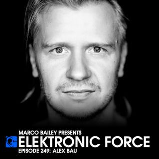 Elektronic Force Podcast 249 with Alex Bau
