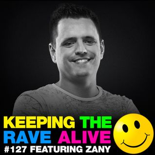 Keeping The Rave Alive Episode 127 featuring Zany