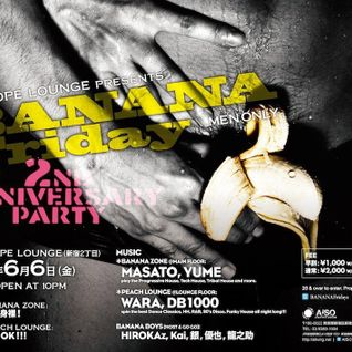 BANANA Friday -2ND ANNIVERSARY PARTY- ::YUME