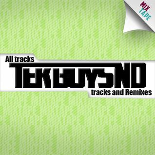 TekBoys ND - All Tracks and Remixes Mixtape