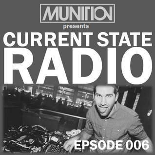 Current State Radio 006 with DJ Munition