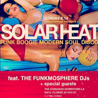 Funkmosphere presents SOLAR HEAT Part 1- Live @ The Standard DTLA 9/14/14