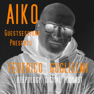 AIKO Guestsessions presents Federico Guglielmi Digital Podcast