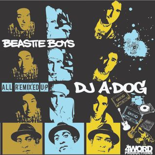 A-Dog x The Beastie Boys 'All Remixed Up' side A