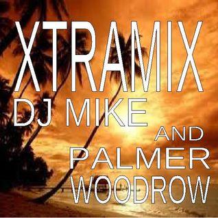 XTRAMIX DJ MIKE & PALMER WOODROW
