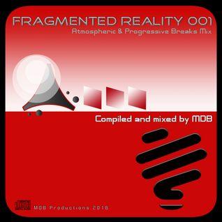 MDB - FRAGMENTED REALITY 001 (ATMOSPHERIC & PROGRESSIVE BREAKS MIX)