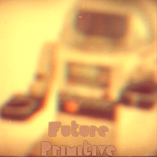 EP Future Primitive now on bandcamp