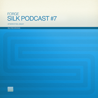 Silk Podcast No.7 - Mixed By Forge