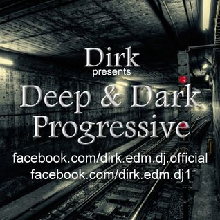 Dirk pres. 2 Hours finest Deep & Dark Progressive