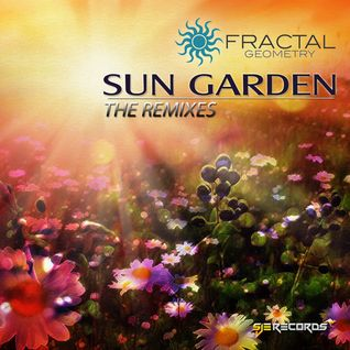 Fractal Geometry - Sun Garden The Remixes (New Album All Remixes Preview Mix)