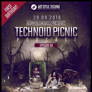 Adam BleakBass Presents : Technoid Picnic Podcast | Episode XII : Adam BleakBass