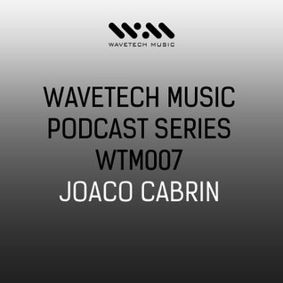 Wavetech Music. Podcast Series - [WTM007 -  Joaco Cabrin]
