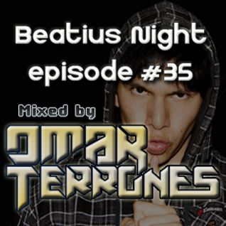 Beatius Night episode #35 - Mixed By Omar Terrones