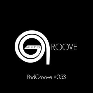 My Kind Of Groove - PodGroove #053