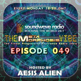 THE METAMORPHOSIS VIBE HOSTED BY AESIS ALIEN - EPISODE 049