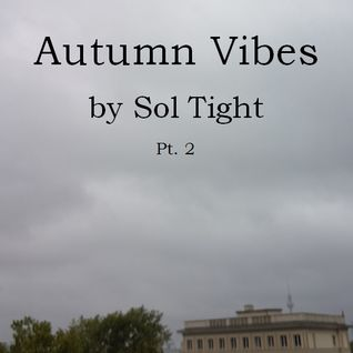 Autumn Vibes by Sol Tight Pt 2