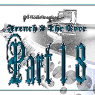 DJ BoneBreAker - French 2 The Core Part 18 @home 04-01-2013