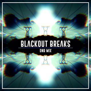 _BLACKOUT BREAKS_ DNB MIX