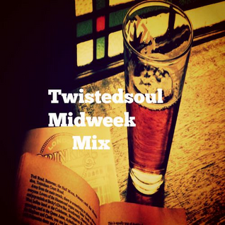 Twistedsoul Midweek Mix