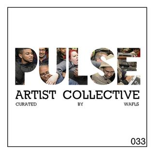 Pulsecast Episode 033 - Curated by WAFLS
