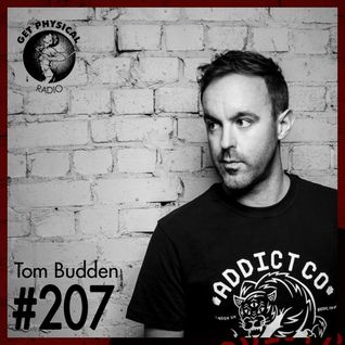 Get Physical Radio #207 mixed by Tom Budden