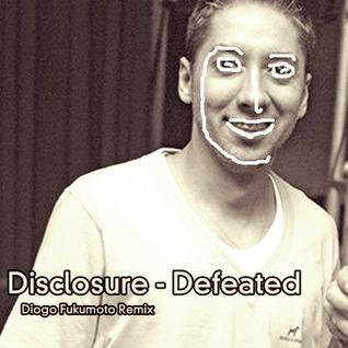 Disclosure - Defeated (Diogo Fukumoto Remix).