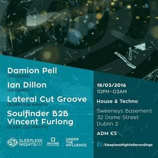 Ian Dillon @ Sleepless Nights  Under The Infuence Invites Decoded Magazine Sweeneys  Dublin 18/03/16