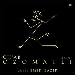 Ozomatli #2 - Emir Hazir Live Set